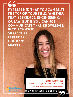 I'VE LEARNED THAT YOU CAN BE AT THE TOP OF YOUR FIELD, WHETHER THAT BE SCIENCE, ENGINEERING, OR LAW, BUT IF YOU CANNOT COMMUNICATE THAT KNOWLEDGE, IF YOU CANNOT SHARE THAT EXPERTISE, IT DOESN'T MATTER. - Gina Sanchez