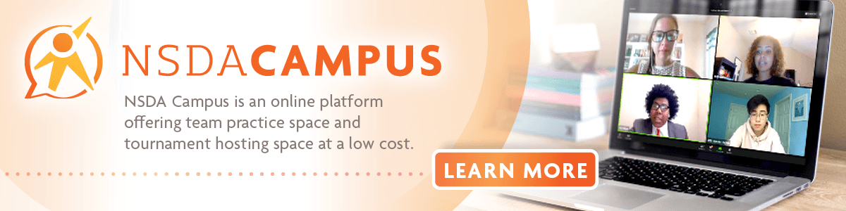 NSDA Campus is an online platform offering team practice space and tournament hosting space at a low cost.
