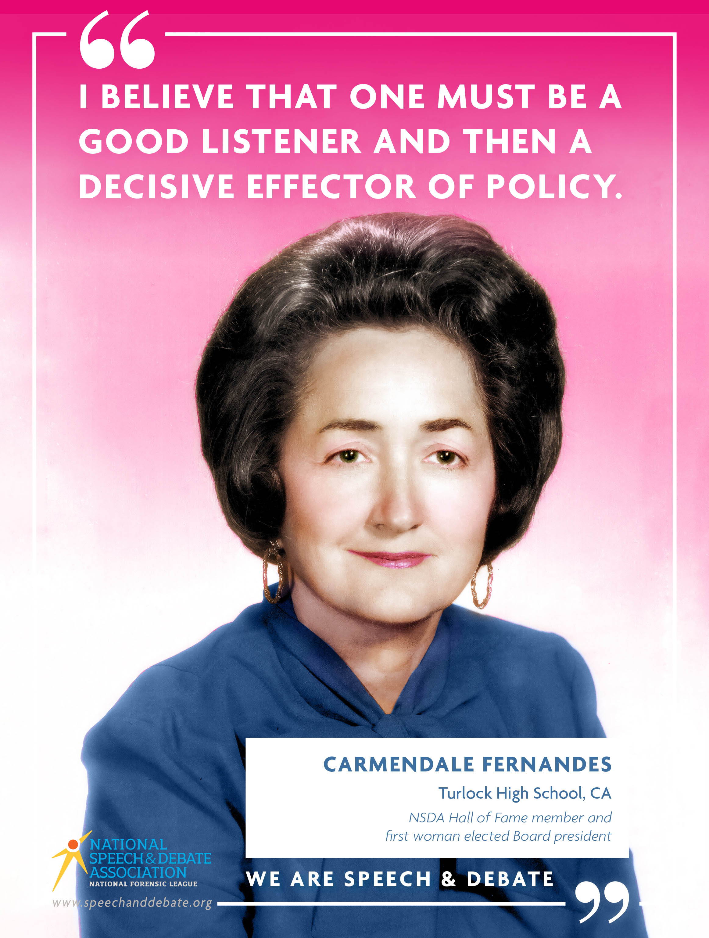 """I BELIEVE THAT ONE MUST BE A GOOD LISTENER AND THEN A DECISIVE EFFECTOR OF POLICY."" - Carmendale Fernandes"