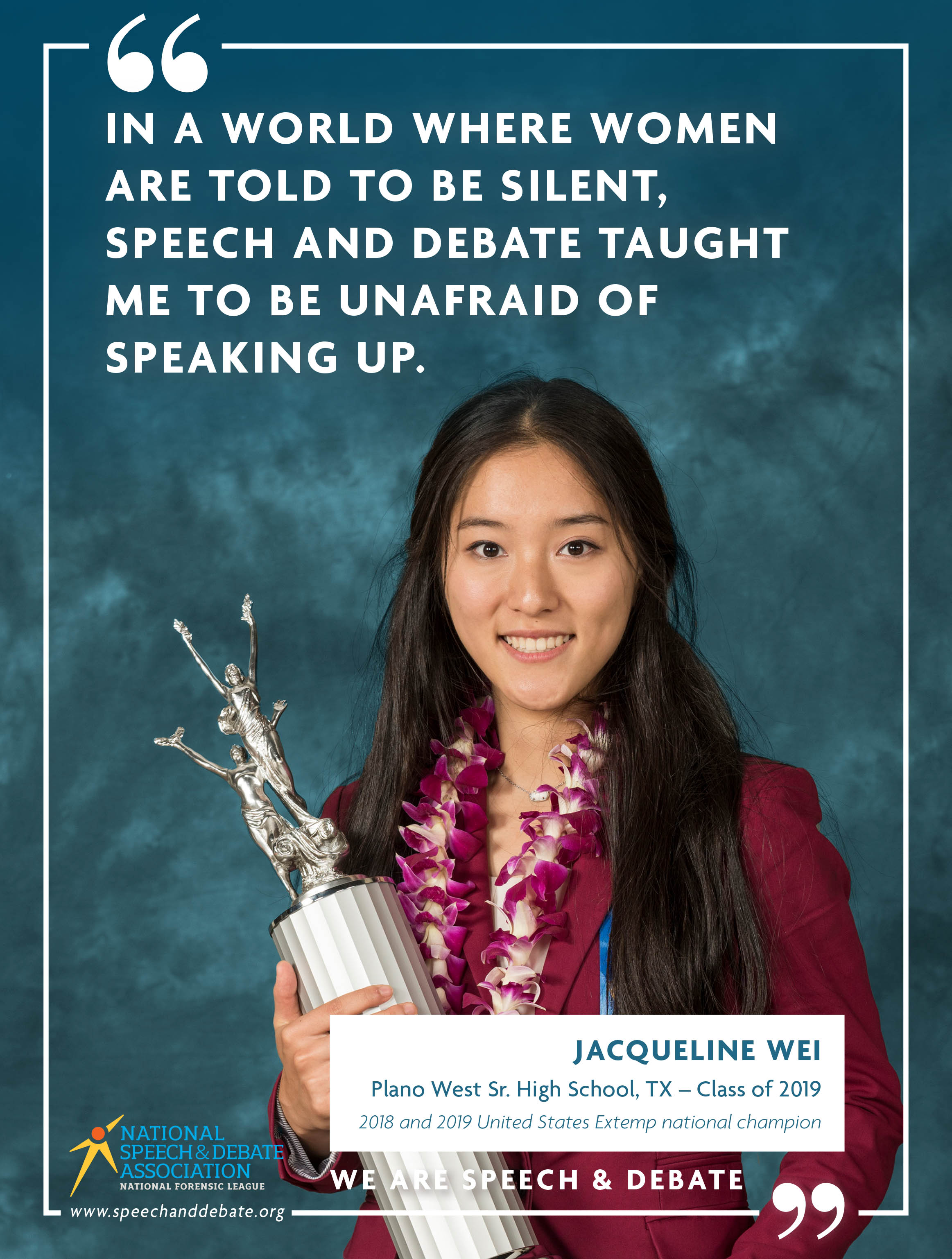 IN A WORLD WHERE WOMEN ARE TOLD TO BE SILENT, SPEECH AND DEBATE TAUGHT ME TO BE UNAFRAID OF SPEAKING UP. - Jacqueline Wei