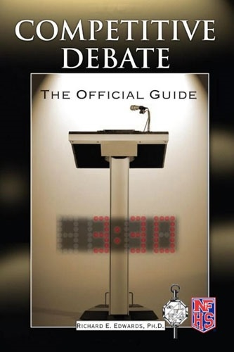 Competitive Debate: The Official Guide. Richard E. Edwards, PH. D.