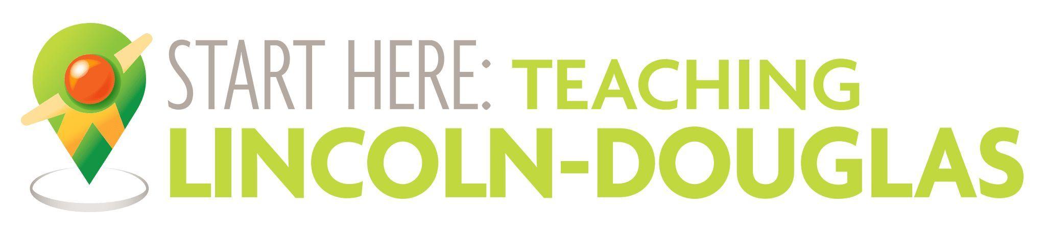 Start Here: Teaching Lincoln-Douglas