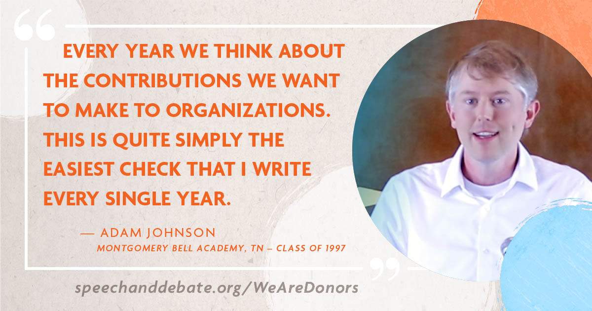 Adam Johnson - Every year we think about the contributions we want to make to organizations. This is quite simply the easiest check that I write every single year.