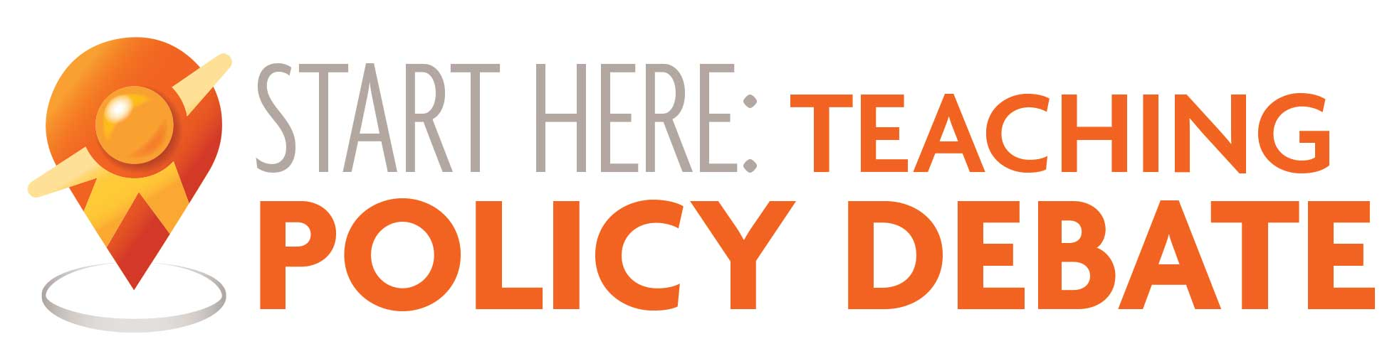 Start Here: Teaching Policy Debate