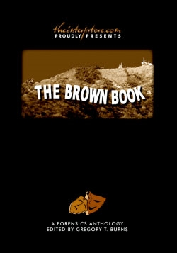 The Brown Book: A Forensics Anthology