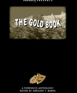 The Gold Book: A Forensics Anthology