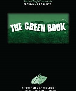 The Green Book: A Forensics Anthology