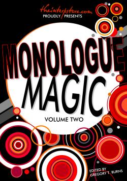 Monologue Magic: Volume Two