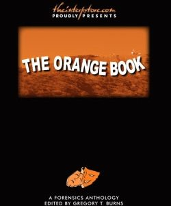 The Orange Book: A Forensics Anthology