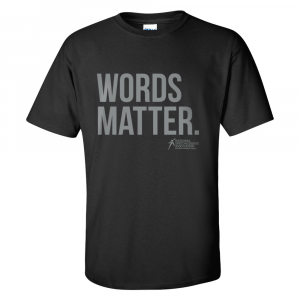 Words Matter T-Shirt
